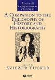 A Companion to the Philosophy of History and Historiography (eBook, PDF)