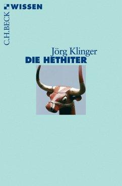 Die Hethiter (eBook, ePUB) - Klinger, Jörg