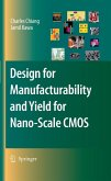 Design for Manufacturability and Yield for Nano-Scale CMOS (eBook, PDF)