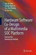 Hardware Software Co-Design of a Multimedia SOC Platform (eBook, PDF) - Chen, Sao-Jie; Hsiung, Pao-Ann; Hu, Yu-Hen; Lin, Guang-Huei