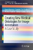 Creating New Medical Ontologies for Image Annotation (eBook, PDF)