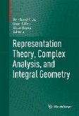 Representation Theory, Complex Analysis, and Integral Geometry (eBook, PDF)
