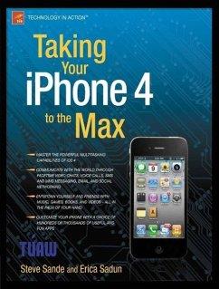 Taking Your iPhone 4 to the Max (eBook, PDF) - Sadun, Erica; Sande, Steve