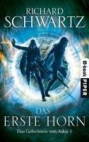 Das Erste Horn / Das Geheimnis von Askir Bd.1 (eBook, ePUB) - Schwartz, Richard