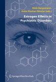 Estrogen Effects in Psychiatric Disorders (eBook, PDF)