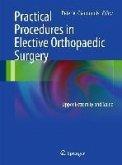 Practical Procedures in Elective Orthopedic Surgery (eBook, PDF)