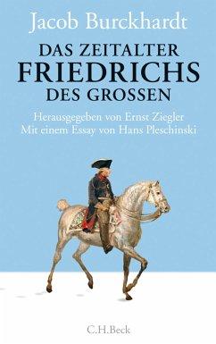 Das Zeitalter Friedrichs des Großen (eBook, ePUB) - Klesmann, Bernd; Burckhardt, Jacob; Müller, Philipp