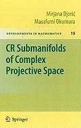 CR Submanifolds of Complex Projective Space (eBook, PDF) - Djoric, Mirjana; Okumura, Masafumi