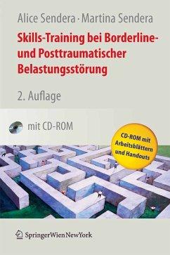 Skills-Training bei Borderline- und Posttraumatischer Belastungsstörung (eBook, PDF) - Sendera, Alice; Sendera, Martina