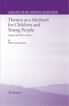 Theatre as a Medium for Children and Young People (eBook, PDF) - Schonmann, Shifra