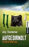 Aufgedirndlt / Anne Loop Bd.2 (eBook, ePUB)
