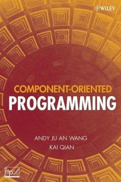 Component-Oriented Programming (eBook, PDF) - Wang, Andy Ju An; Qian, Kai
