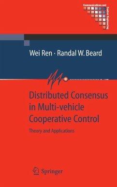 Distributed Consensus in Multi-vehicle Cooperative Control (eBook, PDF) - Ren, Wei; Beard, Randal W.