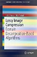Lossy Image Compression (eBook, PDF) - Shukla, S K; Prasad, M. V.