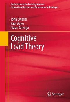 Cognitive Load Theory (eBook, PDF) - Kalyuga, Slava; Sweller, John; Ayres, Paul