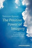 The Positive Power of Imagery (eBook, ePUB)