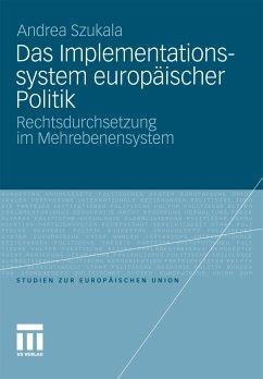 Das Implementationssystem europäischer Politik (eBook, PDF) - Szukala, Andrea