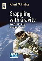 Grappling with Gravity (eBook, PDF) - Phillips, Robert W.
