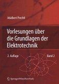 Vorlesungen über die Grundlagen der Elektrotechnik (eBook, PDF)