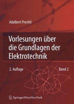 Vorlesungen über die Grundlagen der Elektrotechnik (eBook, PDF) - Prechtl, Adalbert