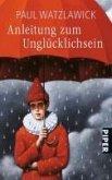 Anleitung zum Unglücklichsein (eBook, ePUB)