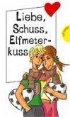 Liebe, Schuss, Elfmeterkuss (eBook, ePUB)