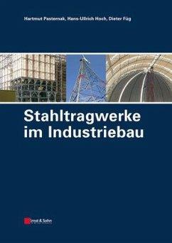 Stahltragwerke im Industriebau (eBook, ePUB) - Pasternak, Hartmut; Hoch, Hans-Ullrich; Füg, Dieter
