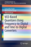 VCO-Based Quantizers Using Frequency-to-Digital and Time-to-Digital Converters (eBook, PDF)