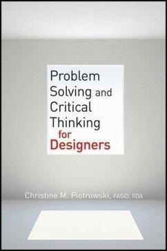 Problem Solving and Critical Thinking for Designers (eBook, ePUB) - Piotrowski, Christine M.