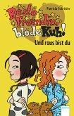 Und raus bist du / Beste Freundin, blöde Kuh! Bd.2 (eBook, ePUB)