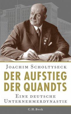 Der Aufstieg der Quandts (eBook, ePUB) - Scholtyseck, Joachim