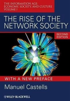 The Rise of the Network Society, With a New Preface, with a New Preface (eBook, PDF) - Castells, Manuel