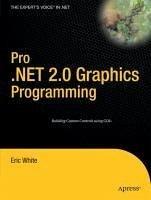 Pro .NET 2.0 Graphics Programming (eBook, PDF) - White, Eric