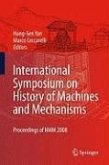 International Symposium on History of Machines and Mechanisms (eBook, PDF)