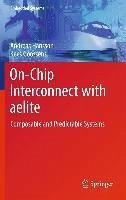 On-Chip Interconnect with aelite (eBook, PDF) - Hansson, Andreas; Goossens, Kees