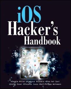 iOS Hacker's Handbook (eBook, ePUB) - Weinmann, Ralf-Philip; Miller, Charlie; Blazakis, Dion; Daizovi, Dino; Esser, Stefan; Iozzo, Vincenzo