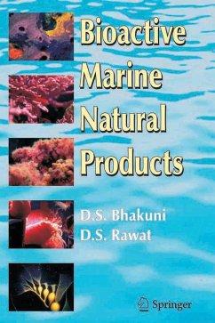Bioactive Marine Natural Products (eBook, PDF) - Bhakuni, Dewan S.; Rawat, D.S.