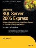 Beginning SQL Server 2005 Express Database Applications with Visual Basic Express and Visual Web Developer Express (eBook, PDF)