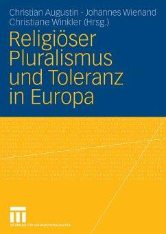 Religiöser Pluralismus und Toleranz in Europa (eBook, PDF) - Winkler, Christiane; Augustin, Christian; Wienand, Johannes