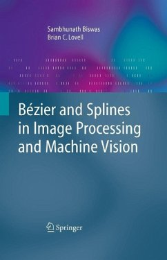 Bézier and Splines in Image Processing and Machine Vision (eBook, PDF) - Biswas, Sambhunath; Lovell, Brian C.