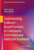 Implementing Evidence-Based Practices in Community Corrections and Addiction Treatment (eBook, PDF)