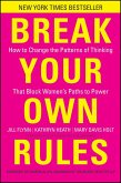 Break Your Own Rules (eBook, ePUB)