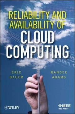 Reliability and Availability of Cloud Computing (eBook, ePUB) - Adams, Randee; Bauer, Eric