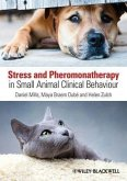 Stress and Pheromonatherapy in Small Animal Clinical Behaviour (eBook, ePUB)