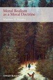 Moral Realism as a Moral Doctrine (eBook, PDF)