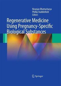 Regenerative Medicine Using Pregnancy-Specific Biological Substances (eBook, PDF)