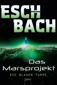 Die blauen Türme / Marsprojekt Bd.2 (eBook, ePUB) - Eschbach, Andreas