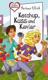 Ketchup, Kuss und Kaviar (eBook, ePUB)