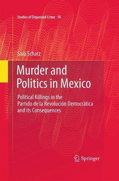 Murder and Politics in Mexico (eBook, PDF) - Schatz, Sara