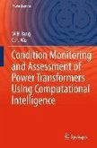 Condition Monitoring and Assessment of Power Transformers Using Computational Intelligence (eBook, PDF)